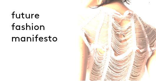 Future Fashion Manifesto; Fashion system; Systemic change; Sustainable